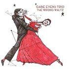 GABE EVENS The Wrong Waltz album cover