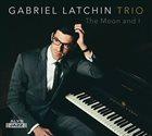 GABRIEL LATCHIN Moon And I album cover