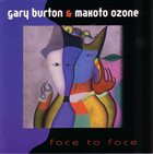 GARY BURTON Face To Face  (with Makoto Ozone) album cover