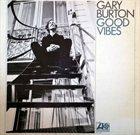 GARY BURTON Good Vibes album cover