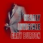 GARY BURTON Nearly Invisible album cover