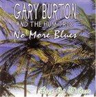 GARY BURTON No More Blues (with Hum Trio) album cover