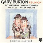 GARY BURTON Reunion (with Pat Metheny/Mitch Forman/Will Lee/Peter Erskine) album cover