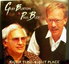 GARY BURTON Right Time, Right Place (with Paul Bley) album cover