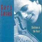GARY LUCAS Skeleton At The Feast album cover