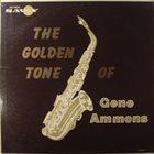 GENE AMMONS The Golden Saxophone of Gene Ammons album cover