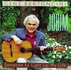 GENE BERTONCINI Jobim: Someone to Light Up My Life album cover