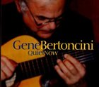 GENE BERTONCINI Quiet Now album cover