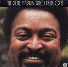 GENE HARRIS The Gene Harris Trio Plus One album cover