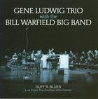 GENE LUDWIG Gene Ludwig Trio / Bill Warfield Big Band : Duff's Blues album cover