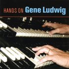 GENE LUDWIG Hands On album cover