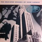 GENE LUDWIG The Educated Sounds of Gene Ludwig album cover