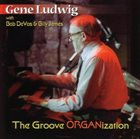 GENE LUDWIG The Groove ORGANization album cover