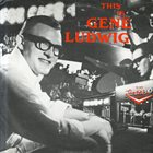 GENE LUDWIG This Is Gene Ludwig album cover