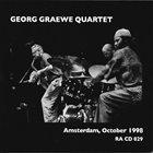GEORG GRAEWE (GRÄWE) Georg Graewe Quartet : Amsterdam, October 1998 album cover