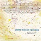 GEORG GRAEWE (GRÄWE) Graewe, Reijseger, Hemingway : Kammern I - V album cover