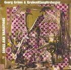 GEORG GRAEWE (GRÄWE) Georg Gräwe & GrubenKlangOrchester : Songs And Variations album cover