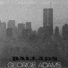 GEORGE ADAMS Ballads album cover