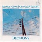 GEORGE ADAMS George Adams|Don Pullen Quartet : Decisions album cover