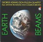 GEORGE ADAMS George Adams / Don Pullen Quartet : Earth Beams album cover
