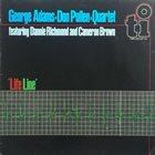 GEORGE ADAMS George Adams Don Pullen Quartet : Life Line album cover