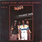 GEORGE ADAMS George Adams - Don Pullen Quartet : Live At Village Vanguard (aka The Jazz Masters - 100 Anos De Swing) album cover