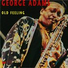 GEORGE ADAMS Old Feeling album cover
