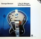 GEORGE BENSON I Got a Woman and Some Blues album cover