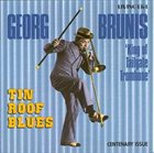 GEORG BRUNIS (GEORGE BRUNIES) King of the Tailgate Trombone/Tin Roof Blues album cover