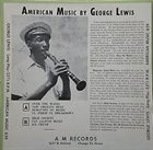 GEORGE LEWIS (CLARINET) American Music By George Lewis album cover