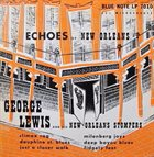 GEORGE LEWIS (CLARINET) Echoes Of New Orleans album cover
