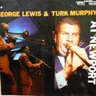 GEORGE LEWIS (CLARINET) George Lewis & Turk Murphy : At Newport album cover