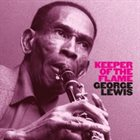 GEORGE LEWIS (CLARINET) Keeper of the Flame album cover