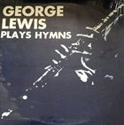 GEORGE LEWIS (CLARINET) Plays Hymns album cover