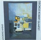 GEORGE ROBERT Looking Ahead album cover