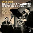 GEORGES ARVANITAS Soul Jazz Quintet Sessions 1960-1961 album cover