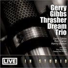 GERRY GIBBS Thrasher Dream Trio: Live In Studio album cover