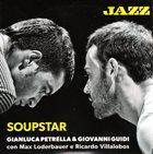 GIANLUCA PETRELLA Gianluca Petrella & Giovanni Guidi : Soupstar album cover