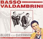 GIANNI BASSO Basso - Valdambrini  featuring Lars Gullin, Dino Piana – Blues For Gassman album cover