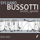 GIANNI LENOCI Gianni Lenoci & Rocco Parisi : Sylvano Bussotti - Brutto, ignudo album cover