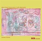 GIANNI LENOCI Gianni Lenoci Hocus Pocus 3 + Steve Potts : Bucket Of Blood album cover
