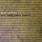 GIANNI LENOCI Lenoci , Angeloni, Castañon , Magliocchi : The Spell And The City album cover