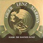 GIGER LENZ MARRON Where The Hammer Hangs album cover