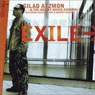GILAD ATZMON Gilad Atzmon & The Orient House Ensemble : Exile album cover