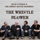 GILAD ATZMON Gilad Atzmon And The Orient House Ensemble: The Whistle Blower album cover