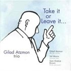 GILAD ATZMON Take It Or Leave It... album cover