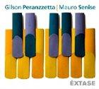 GILSON PERANZZETTA Gilson Peranzzetta & Mauro Senise: Êxtase album cover