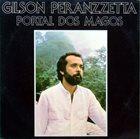 GILSON PERANZZETTA Portal Dos Magos album cover