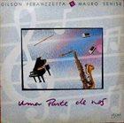 GILSON PERANZZETTA Uma Parte de Nos w/M. Senize album cover