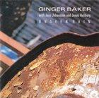 GINGER BAKER Ginger Baker With Jens Johansson And Jonas Hellborg : Unseen Rain album cover